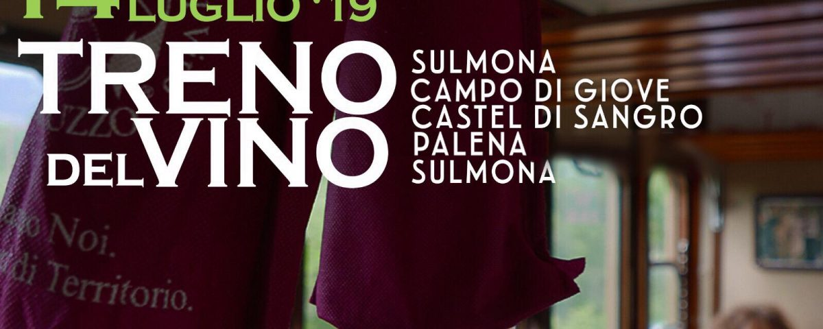 Transiberiana Dabruzzo Calendario 2020.Domenica 14 Luglio Torna Il Treno Del Vino Sulla